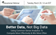 Better Data, Not 'Big Data' Webinar