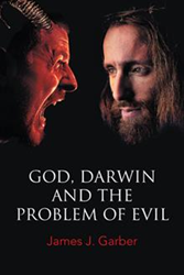 James J. Garber Releases 'God, Darwin, and the Problem of Evil'
