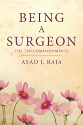 Asad J. Raja Shares Best Practices of 'Being a Surgeon'