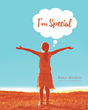 "Author Karla Andricks' newly released ""I'm Special"" is the story of a sick little girl named Karsyn, who must endure hardship after hardship."