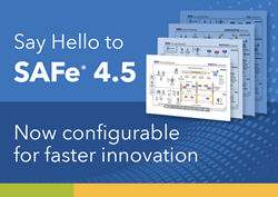 Faster innovation and accelerated feature delivery with SAFe® 4.5 for Lean Enterprises