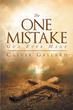 "Author Calver Gallard's Newly Released ""The One Mistake God Ever Made"" Offers Answers to Those Discouraged with the Lack of Fairness in Life"