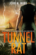 Tunnel Rat, Suspense/Thriller novel by John M. Ward