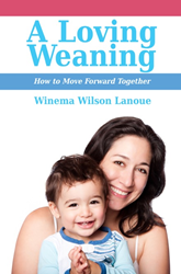 A Loving Weaning published by Praeclarus Press