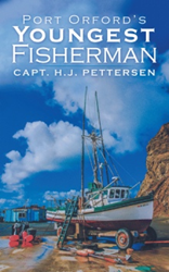 Capt. H.J. Pettersen Releases 'Port Orford's Youngest Fisherman'