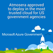 Atmosera Approved to Deploy in Microsoft Azure Government
