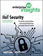 Industrial IoT Security: Securing Manufacturing and Supply Chain: A Feature Report and Webinar from Enterprise IoT Insights