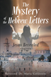 "Author Reverend Dr. Maria Goldstein's Newly Released ""The Mystery of the Hebrew Letters: Jesus Revealed"" Unveils the Origins and Hidden Secrets of the Messiah"