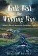 "Rev. Jim Barnes's Newly Released ""Walk Well the Winding Way"" Is a Study Guide with Fifty-Two Lessons, One for Each Week of the Year That Are for Study and Contemplation"