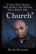 "Dr. Gus L. Rahming's Newly Released ""If You Build The People The People Will Build The Church"" Is A Warning Of Where The World Is Heading If Godlessness Prevails"