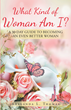 "Author Shalanda L. Thomas' Newly Released ""What Kind of Woman Am I? A 30-Day Guide to Becoming an Even Better Woman"" Encourages Women to Examine and Improve Their Lives"