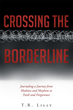 "T. R. Lilly's newly released ""Crossing the Borderline"" is an encouraging book on her story as someone with psychological illnesses to raise awareness of mental health."