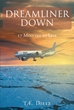 "Author T.E. Dietz's Newly Released ""Dreamliner Down: 17 Minutes to Live"" Is The Mission To Rescue The Passengers And Crew Of Flight One From The Arctic"