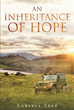 "Larissa Self's new release ""An Inheritance of Hope"" is the story of Riley Cooper and her mission to save her family in a post-apocalyptic world ravished by disease."