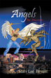 "Starr Lee Bryant's newly released ""Angels"" is an enchanting book about a young boy's special assignment to fight an earthly spiritual war between the good and the bad."