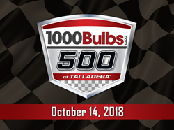 The 1000Bulbs.com 500 race at Talladega Superspeedway is October 14, 2018.