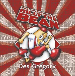 """The Adventures of Billy the Bean"" by Des Gregory"