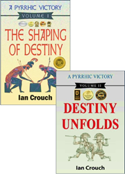 A Pyrrhic Victory, Volumes I and II by Ian Crouch