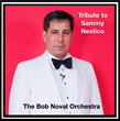 Featured This Week on The Jazz Network Worldwide: The Legendary Bob Noval Orchestra Launches Its New Website with Their Tribute to Sammy Nestico
