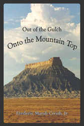 """Out of the Gulch, Onto the Mountain Top"" by Frederick Marsh Civish, Jr."