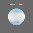 Firma Collective - Songs for Every Soul