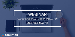 WEBINAR: Cloud-Based Computer System Validation for FDA Compliance - May 30 & May 31
