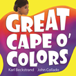 Great Cape o' Colors by Karl Beckstrand is a career, color, culture and costume book for kids