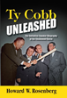 Cover of Ty Cobb Unleashed: The Definitive Counter-Biography of the Chastened Racist