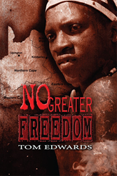 No Greater Freedom by Tom Edwards