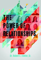 Xulon Press Announces the Release of  The Power of Relationship