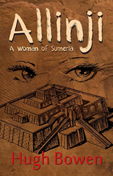 Allinji - A Woman of Sumeria by Hugh Bowen