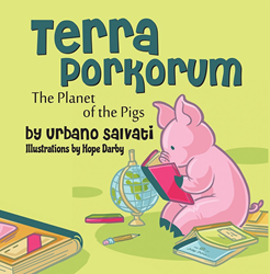 """Terra Porkorum: The Planet of the Pigs"" by Urbano Salvati"
