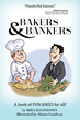 Bakers And Bankers: Pun Jokes For All!""