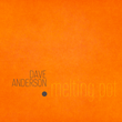 Saxophonist/Composer Dave Anderson Provides Joyous Musical Response to Current Immigration Climate with New CD by His World-Jazz Band Melting Pot