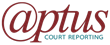 Aptus Court Reporting Continues Rapid Expansion with Acquisition of The Best Evidence, Inc., in Orange County, CA