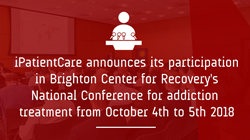 iPatientCare participation in Brighton Center for Recovery National Conference