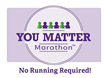 You Matter Marathon, No Running Required – Movement Creates Positive Connections Among People With Two Simple Words