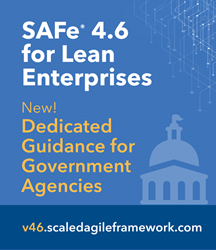 SAFe® 4.6 features new guidance for Government agencies