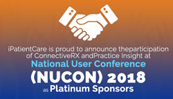 iPatientCare is proud to announce the participation of ConnectiveRX and Practice Insight at NUCON 2018
