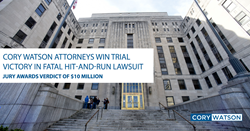 Cory Watson Attorneys Hit-and-Run $10 Million Verdict