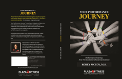 Your Performance Journey: Performance Training and The Evolution of Exercise Science - By Korey McCoy M.S.
