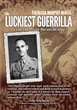 The Luckiest Guerrilla, A True Tale of Love, War and the Army by Patricia Minch (Creative Nonfiction)