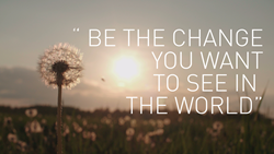 "Image with ""Be the change you want to see in the world"" quote"