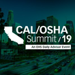 BLR and EHS Daily Advisor's Cal/OSHA Summit Returns October 7-9 in Los Angeles to Outline the Latest CA-Specific Safety Regulations and Management Strategies