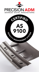 Precision ADM Achieves AS9100 Certification