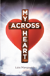 "Lois Margavich's Newly Released ""Across My Heart"" is an Exquisite Book Filled with Witty and Wisdom-filled Poems that Nourish the Soul"