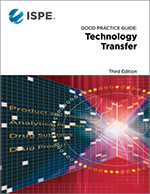 ISPE Good Practice Guide: Technology Transfer 3rd Edition