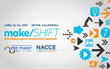 CCC Maker and National Association for Community College Entrepreneurship will host make/SHIFT-- the Makerspace Ecosystem Summit in Irvine, CA on April 24-26.