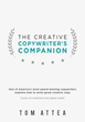The Creative Copywriter's Companion: An Innovative New How-to Book by One of America's Most Award-winning Copywriters