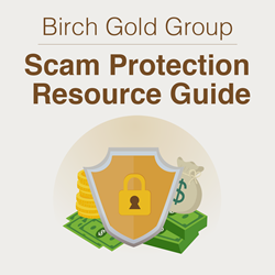 Birch Gold Group Scam Protection Resource Guide